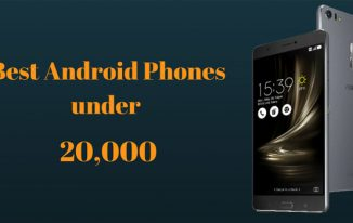 10 Best Android Phones under 20,000 Branded Phone