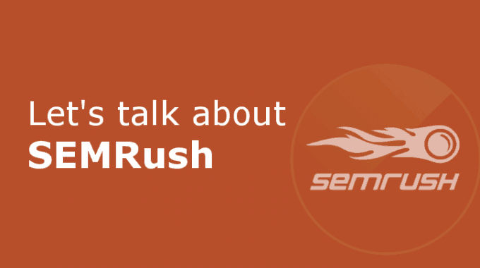 SEMRUSH Review – An Honest Feedback is here With Screenshorts