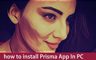 How to Install Prisma App in PC Laptop Windows 7/8/10