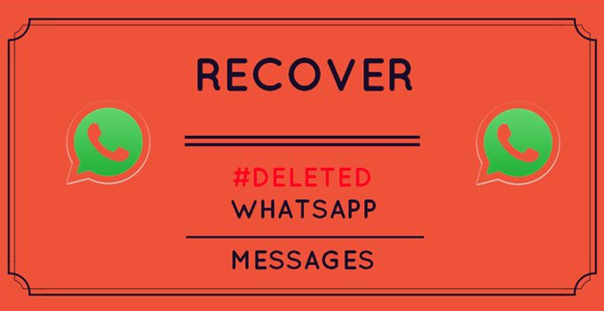 How To Recover Deleted WhatsApp Messages Quick And Easy Way?