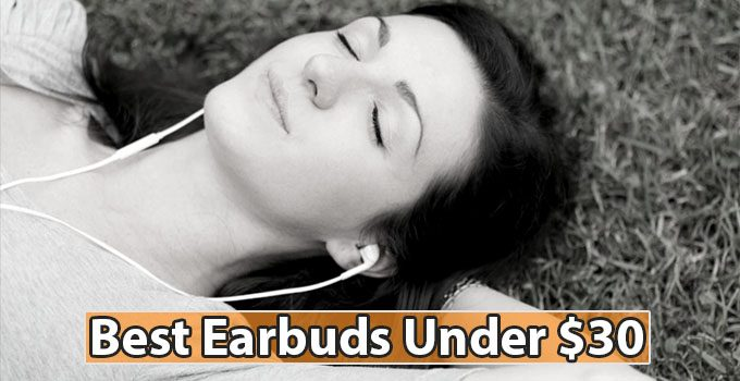 Best Earbuds Under $30: Top 10 Handpicked Cheap Earbuds